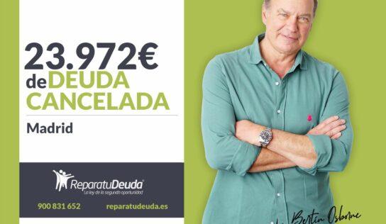 Repara tu Deuda Abogados cancela 23.972€ en Madrid con la Ley de Segunda Oportunidad